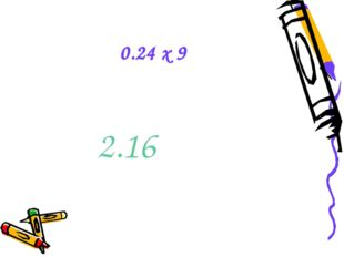 0.24 x 9 2.16