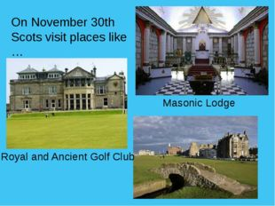 On November 30th Scots visit places like … Masonic Lodge Royal and Ancient Go