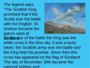 """The legend says: """"The Scottish King promised that if the Scotts won the battl"""