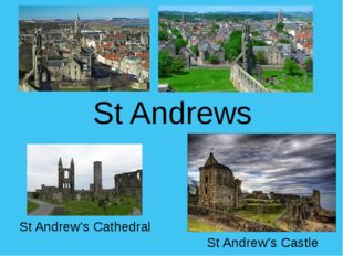 St Andrew's Castle St Andrew's Cathedral St Andrews