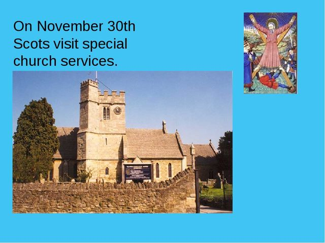 On November 30th Scots visit special church services.