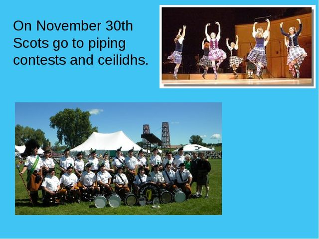 On November 30th Scots go to piping contests and ceilidhs.