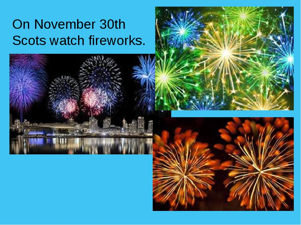 On November 30th Scots watch fireworks.