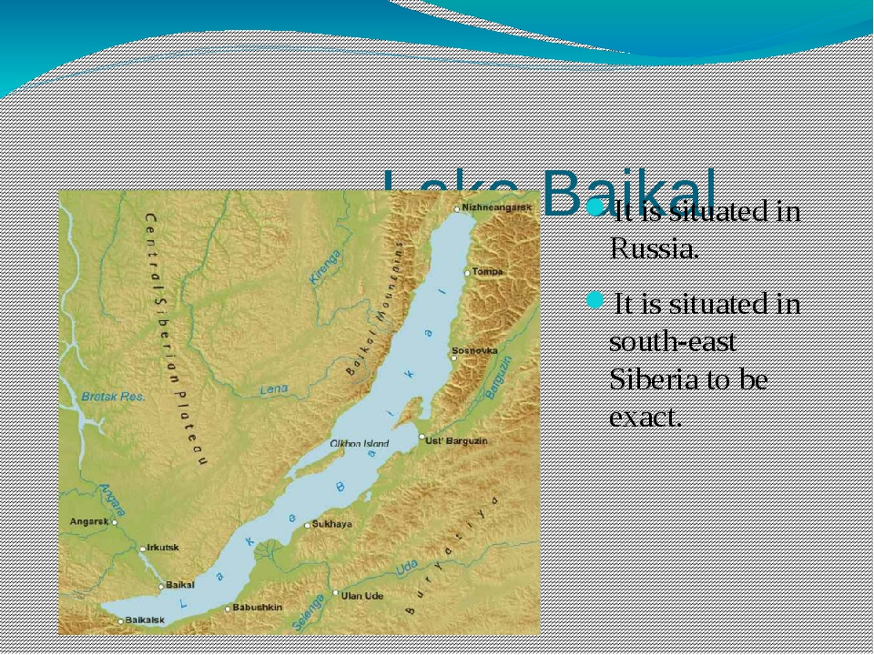 Lake Baikal It is situated in Russia. It is situated in south-east Siberia t...