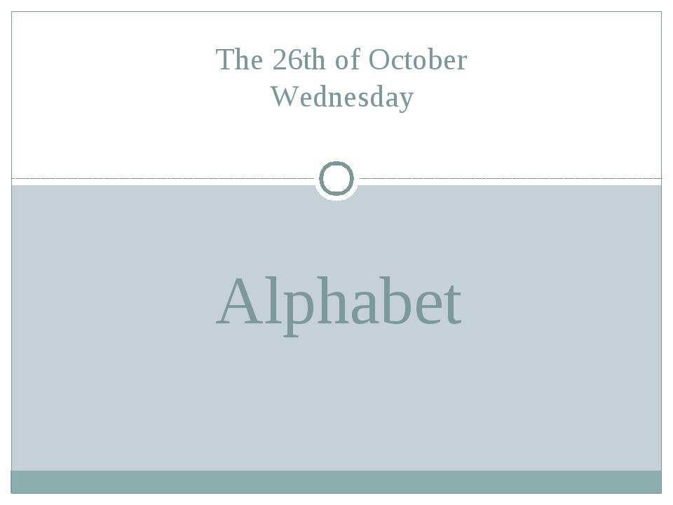 Alphabet The 26th of October Wednesday