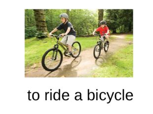 to ride a bicycle