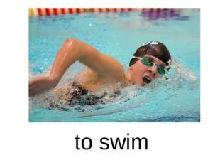 to swim