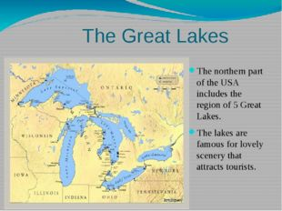 The northern part of the USA includes the region of 5 Great Lakes. The lakes