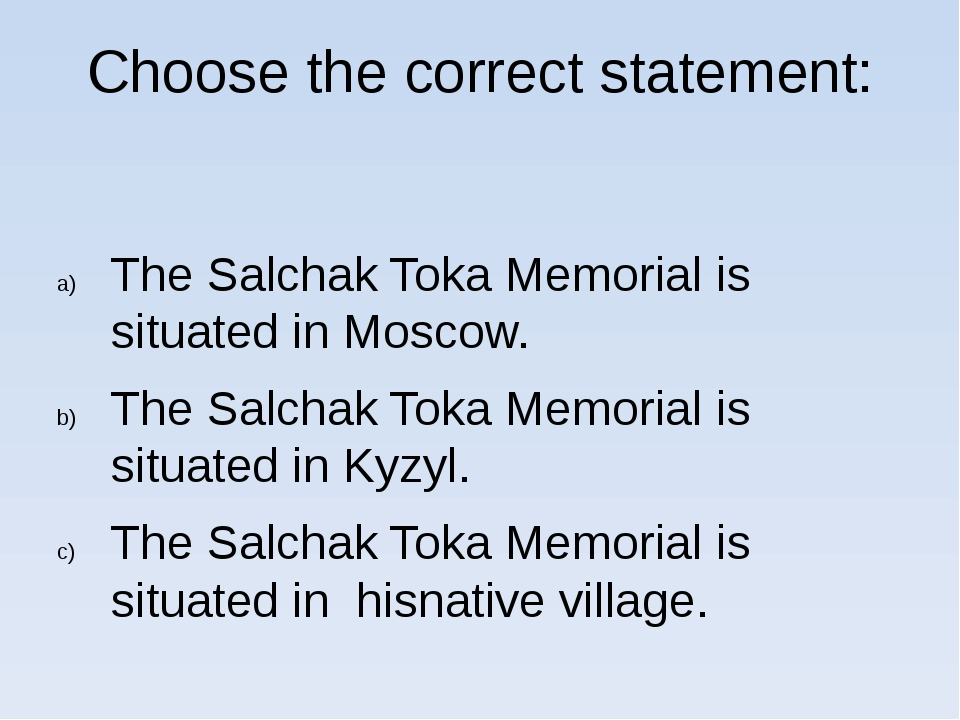 Choose the correct statement: The Salchak Toka Memorial is situated in Moscow...