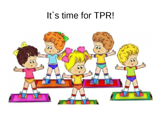 It`s time for TPR!
