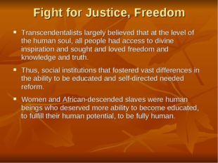 Fight for Justice, Freedom Transcendentalists largely believed that at the le