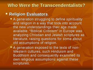 Who Were the Transcendentalists? Religion Evaluators. A generation struggling