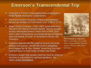 Emerson's Transcendental Trip Originally a Puritan Congregationalist congrega