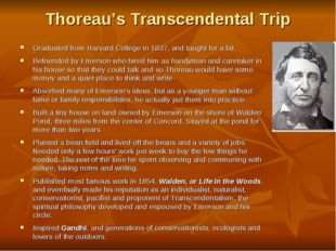 Thoreau's Transcendental Trip Graduated from Harvard College in 1837, and tau