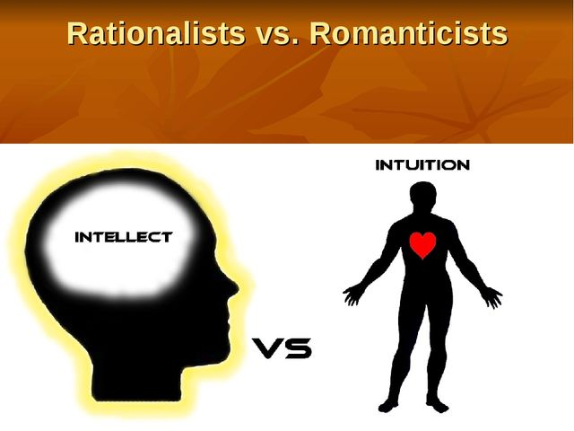 Rationalists vs. Romanticists