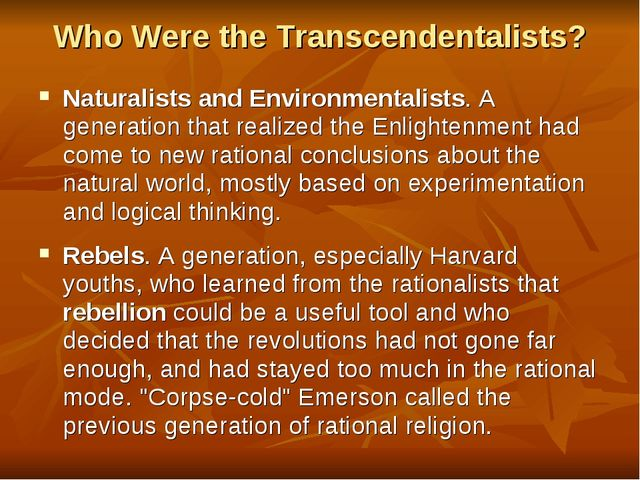 Who Were the Transcendentalists? Naturalists and Environmentalists. A generat...