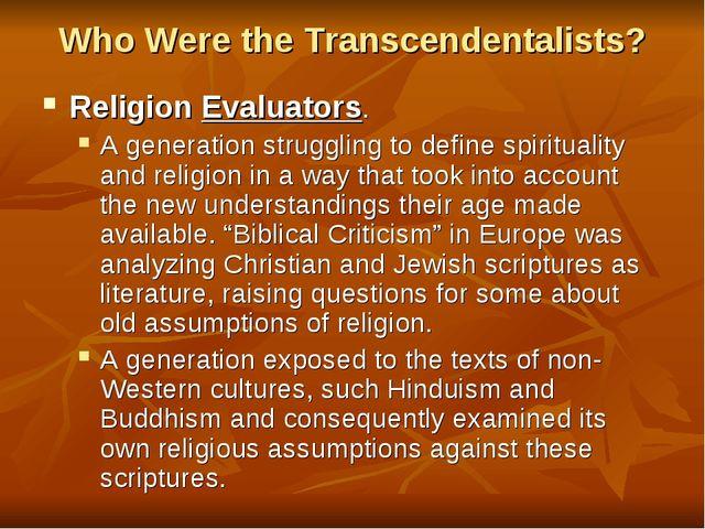 Who Were the Transcendentalists? Religion Evaluators. A generation struggling...