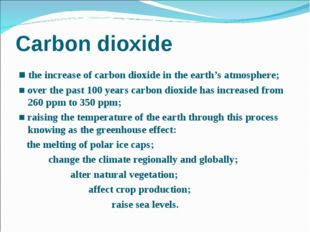 Carbon dioxide ■ the increase of carbon dioxide in the earth's atmosphere; ■