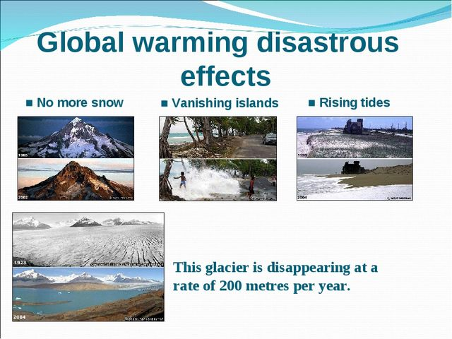 Global warming disastrous effects ■ Vanishing islands ■ No more snow ■ Rising...