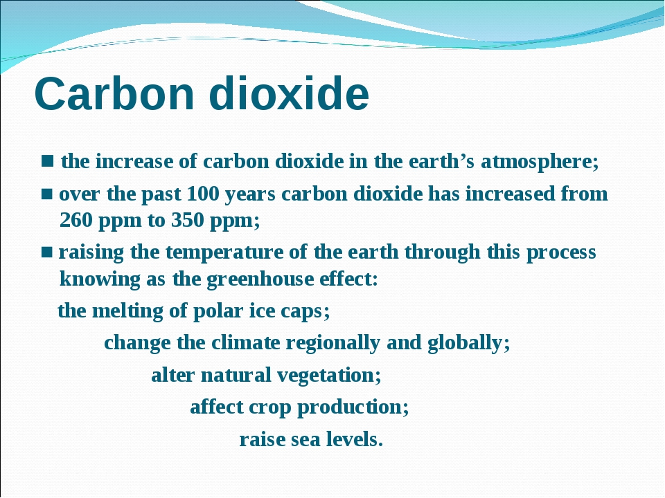 Carbon dioxide ■ the increase of carbon dioxide in the earth's atmosphere; ■...