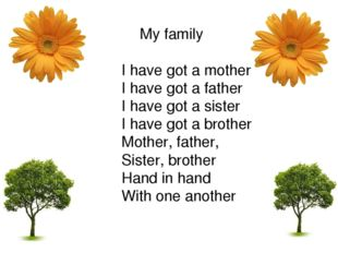 My family I have got a mother I have got a father I have got a sister I have