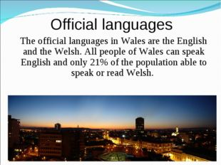 Official languages The official languages in Wales are the English and the We