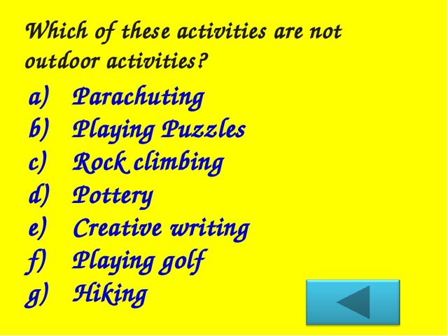 Which of these activities are not outdoor activities? Parachuting Playing Puz...