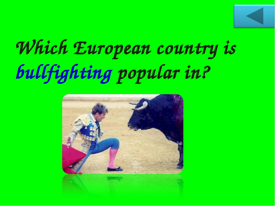 Which European country is bullfighting popular in?