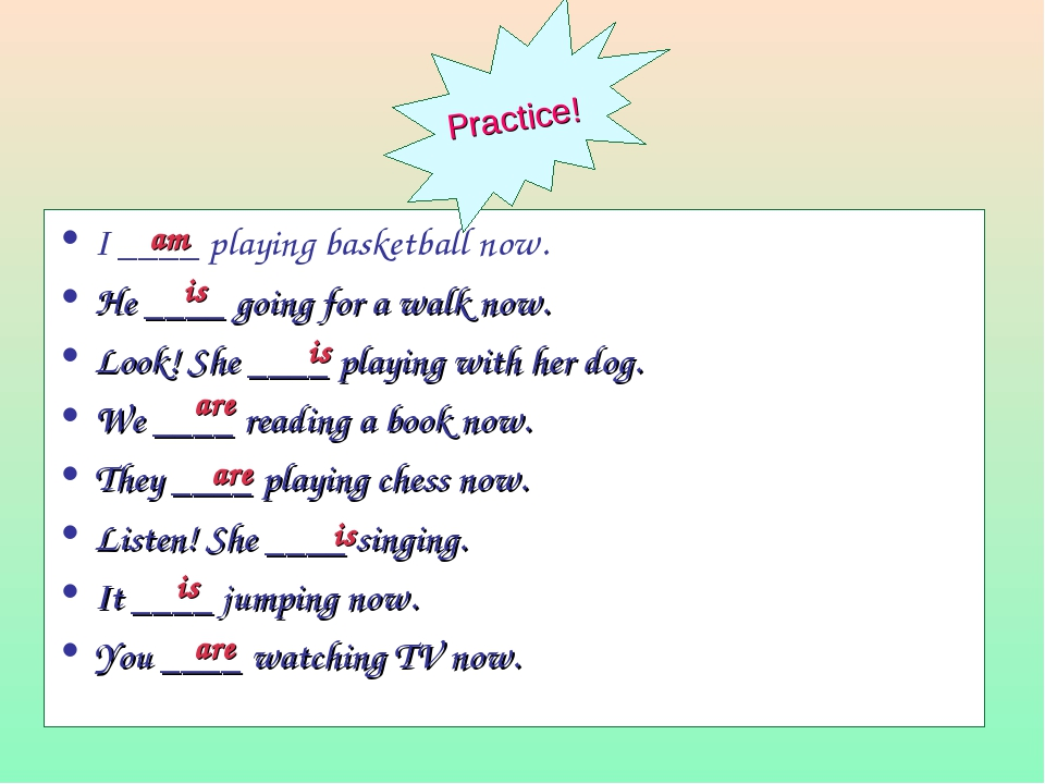 I ____ playing basketball now. He ____ going for a walk now. Look! She ____ p...