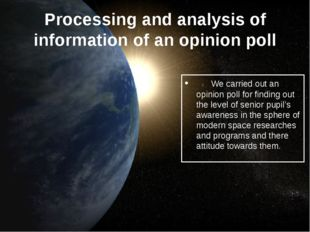 Processing and analysis of information of an opinion poll We carried out an o