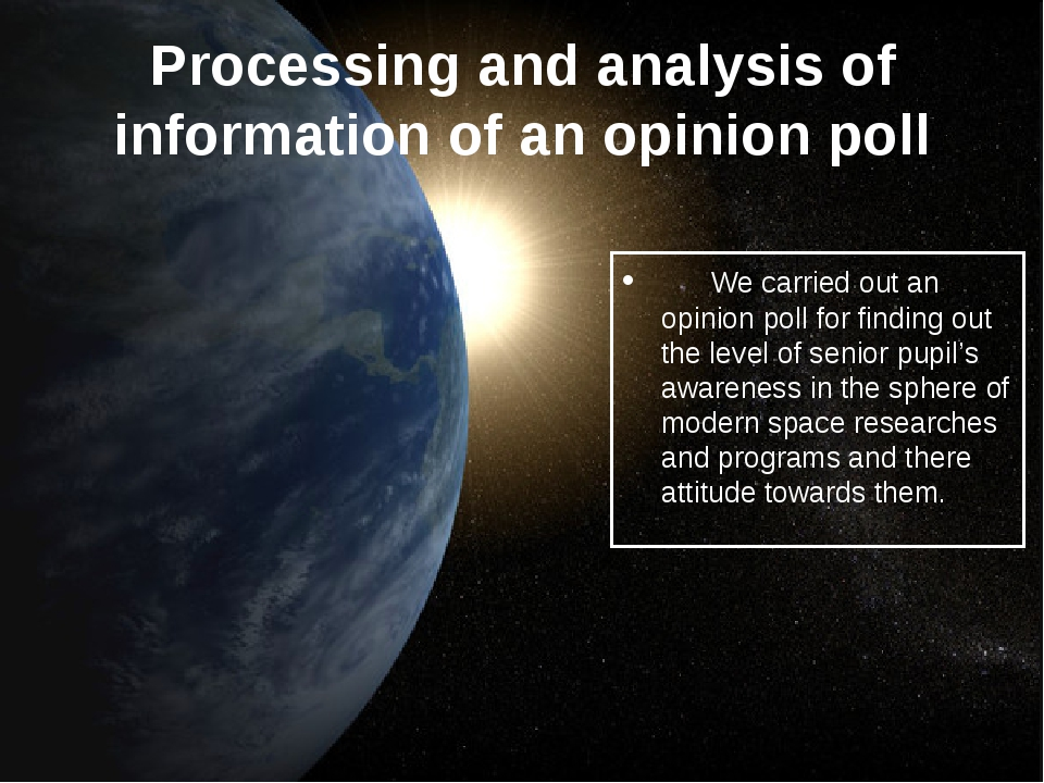 Processing and analysis of information of an opinion poll We carried out an o...