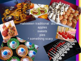 Halloween traditional dishes: apples sweets pies * something scary Надпись На