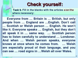 Check yourself: * Task 9. Fill in the blanks with the articles a/an/the where