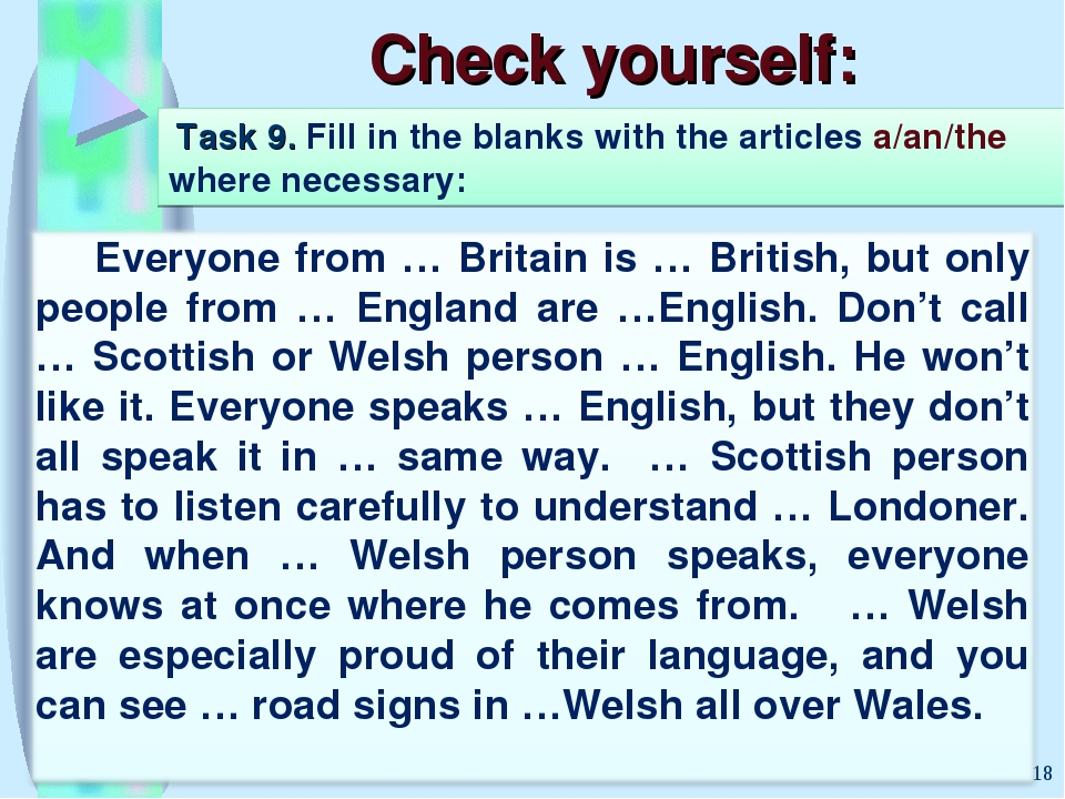 Check yourself: * Task 9. Fill in the blanks with the articles a/an/the where...