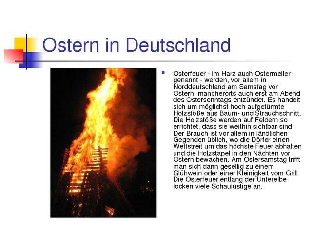 Ostern in Deutschland Osterfeuer - im Harz auch Ostermeiler genannt - werden,...