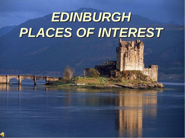 EDINBURGH PLACES OF INTEREST