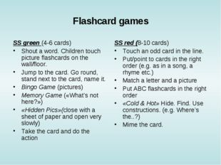 Flashcard games SS green (4-6 cards) Shout a word. Children touch picture fla