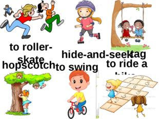to ride a bike to swing hopscotch hide-and-seek to roller-skate tag