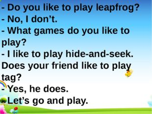 - Do you like to play leapfrog? - No, I don't. - What games do you like to pl