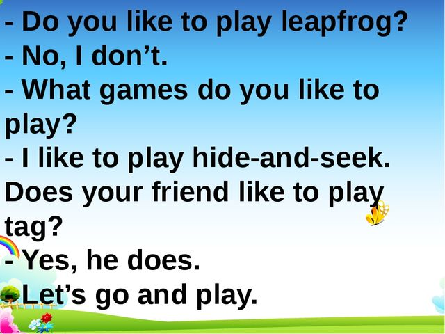 - Do you like to play leapfrog? - No, I don't. - What games do you like to pl...