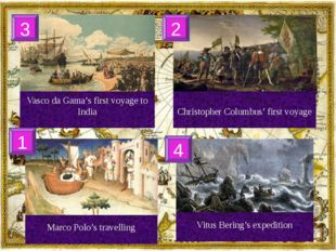 Vasco da Gama's first voyage to India Christopher Columbus' first voyage Mar
