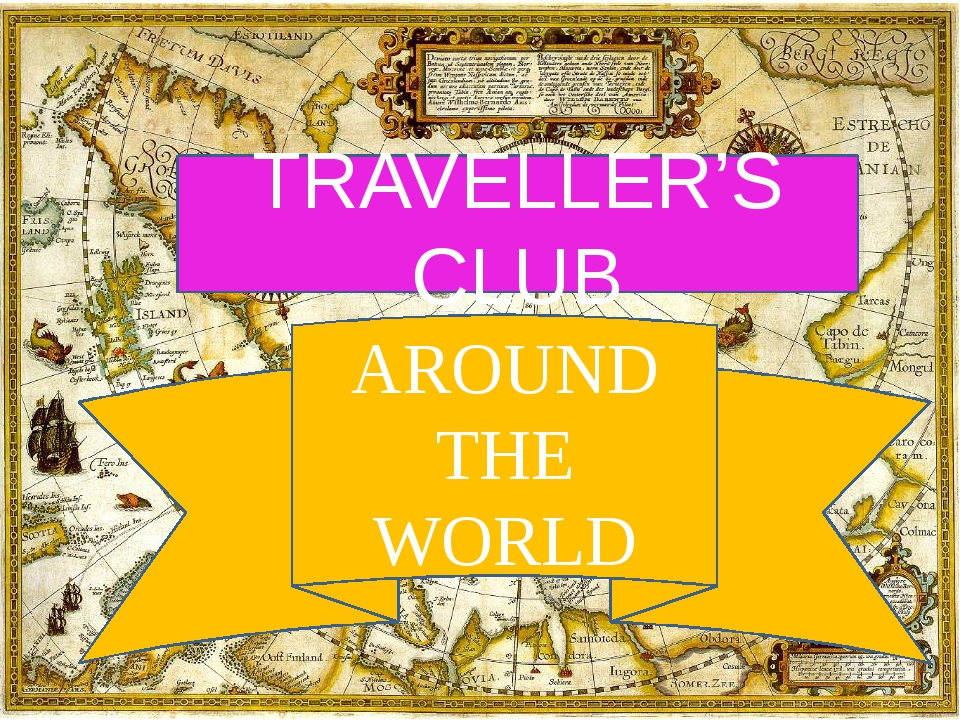 AROUND THE WORLD TRAVELLER'S CLUB
