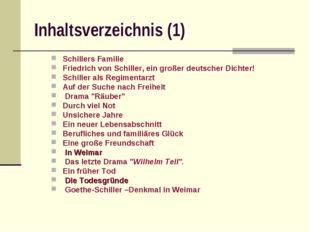 Inhaltsverzeichnis (1) Schillers Familie Friedrich von Schiller, ein großer d