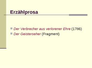Erzählprosa Der Verbrecher aus verlorener Ehre (1786) Der Geisterseher (Frag
