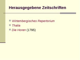 Herausgegebene Zeitschriften Wirtembergisches Repertorium Thalia Die Horen (1