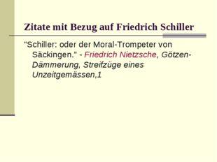 """Zitate mit Bezug auf Friedrich Schiller """"Schiller: oder der Moral-Trompeter"""