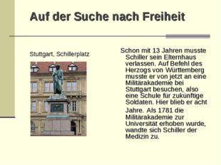 Auf der Suche nach Freiheit Stuttgart, Schillerplatz Schon mit 13 Jahren muss