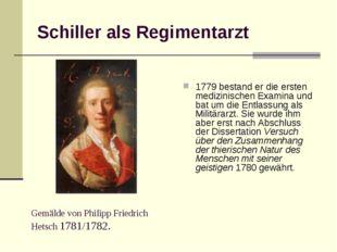 Schiller als Regimentarzt 1779 bestand er die ersten medizinischen Examina un