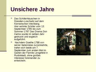Unsichere Jahre Das Schillerhäuschen in Dresden-Loschwitz auf dem Körnerische