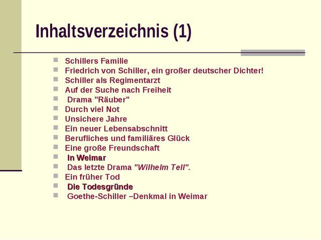 Inhaltsverzeichnis (1) Schillers Familie Friedrich von Schiller, ein großer d...